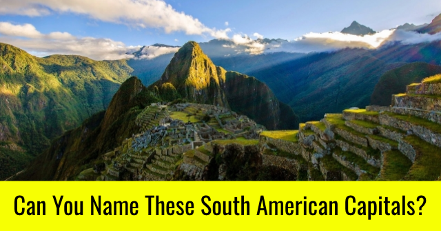 Can You Name These South American Capitals?