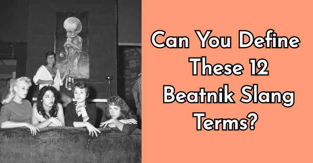 Can You Define These 12 Beatnik Slang Terms?