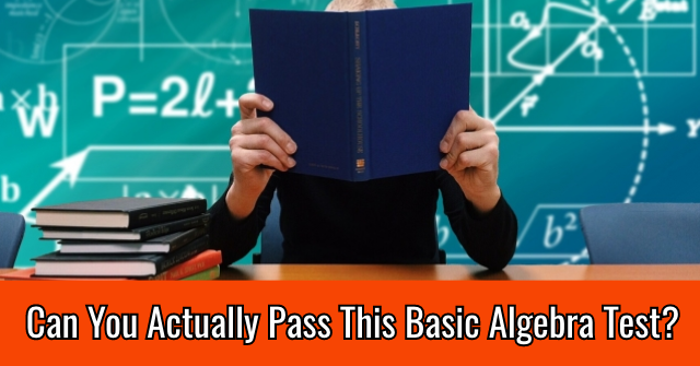 Can You Actually Pass This Basic Algebra Test?