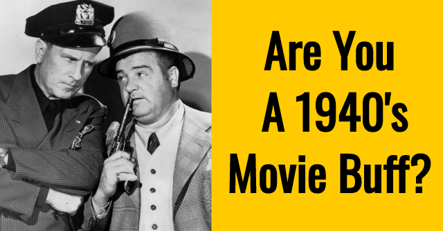Are You A 1940's Movie Buff?