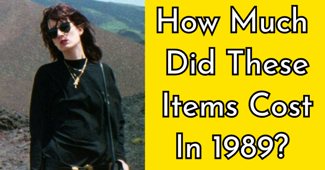 How Much Did These Items Cost In 1989?