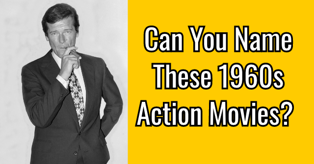 Can You Name These 1960s Action Movies?