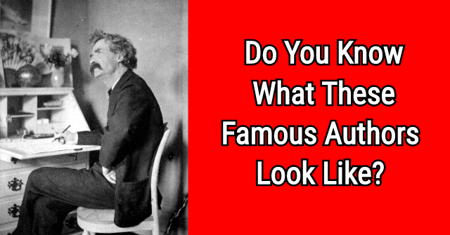 Do You Know What These Famous Authors Look Like?