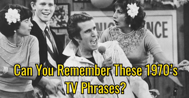 Can You Remember These 1970's TV Phrases?