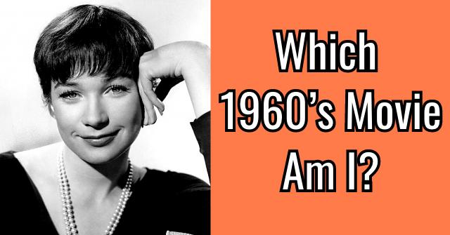 Which 1960's Movie Am I?