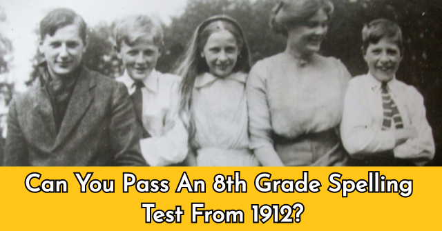 Can You Pass An 8th Grade Spelling Test From 1912?