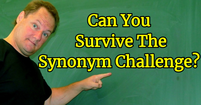 Can You Survive The Synonym Challenge?