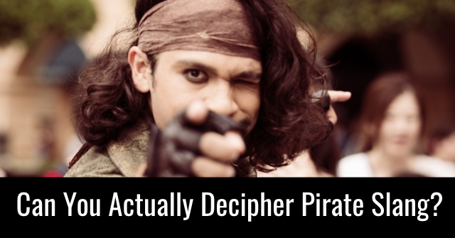 Can You Actually Decipher Pirate Slang?
