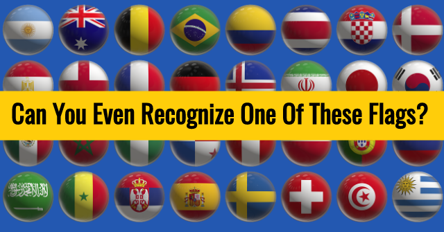 Can You Even Recognize One Of These Flags?