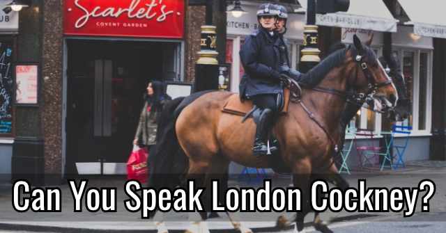 Can You Speak London Cockney?