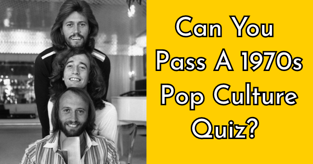 Can You Pass A 1970s Pop Culture Quiz?