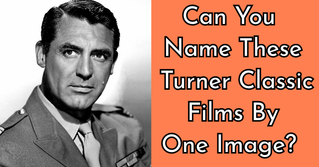 Can You Name These Turner Classic Films By One Image?