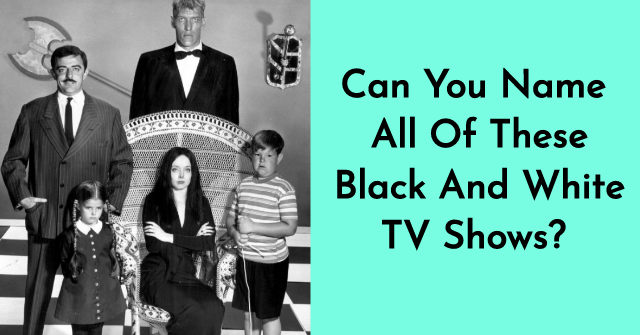 Can You Name All Of These Black And White TV Shows?