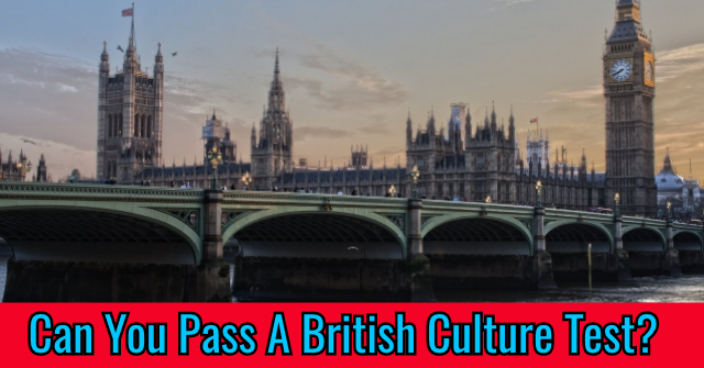 Can You Pass A British Culture Test?