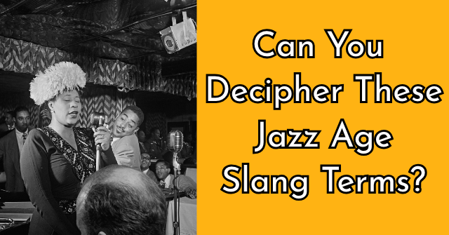 Can You Decipher These Jazz Age Slang Terms?