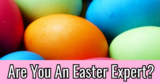 Are You An Easter Expert?