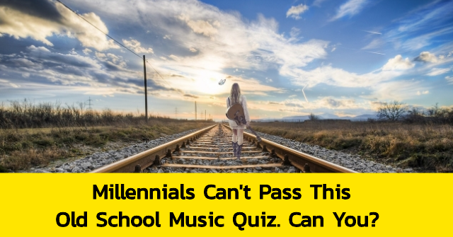 Millennials Can't Pass This Old School Music Quiz. Can You?