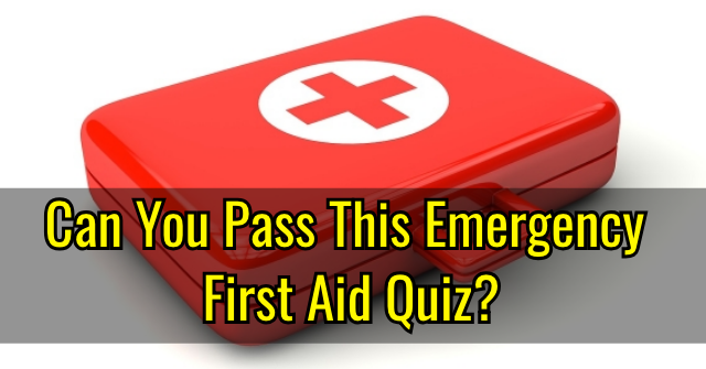 Can You Pass This Emergency First Aid Quiz?