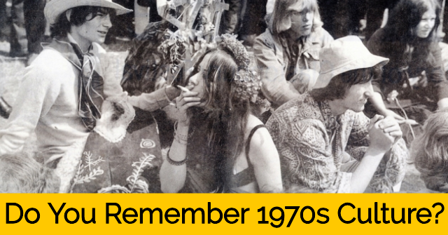 Do You Remember 1970s Culture?