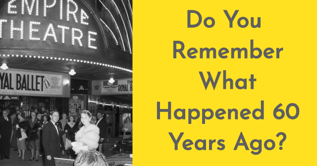 Do You Remember What Happened 60 Years Ago?