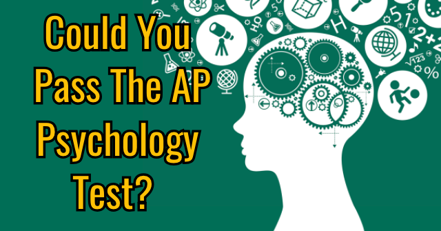Could You Pass The AP Psychology Test?