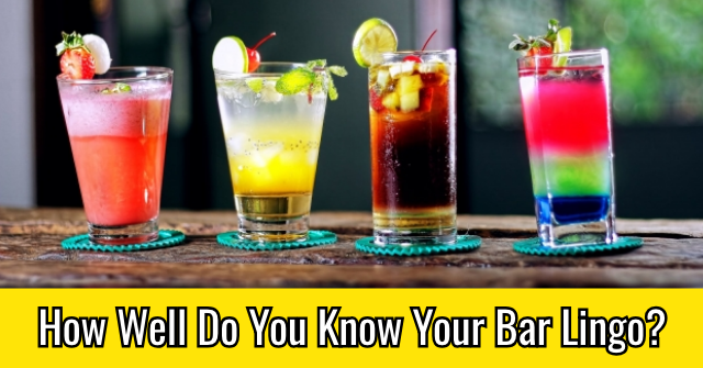How Well Do You Know Your Bar Lingo?