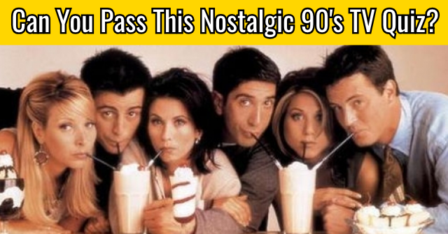 Can You Pass This Nostalgic 90's TV Quiz?