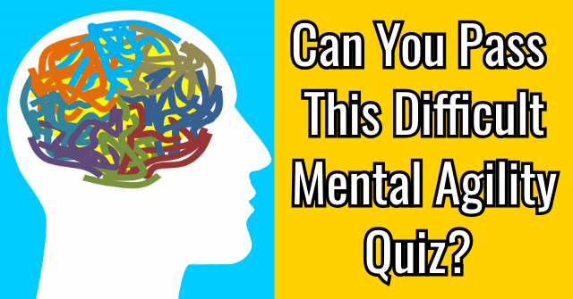 Can You Pass This Difficult Mental Agility Quiz?
