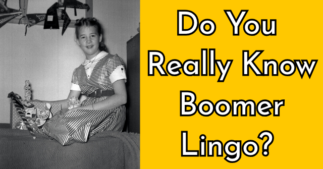 Do You Really Know Boomer Lingo?