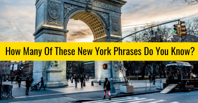 How Many Of These New York Phrases Do You Know?