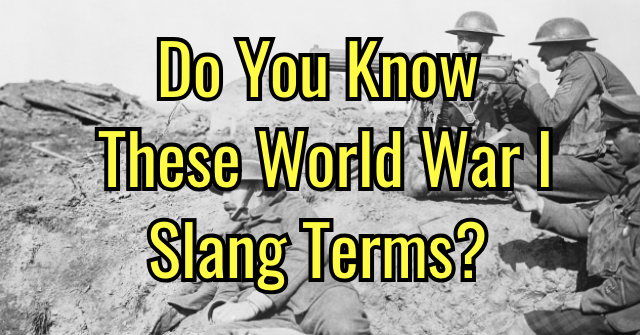 Do You Know These World War I Slang Terms?