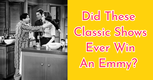 Did These Classic Shows Ever Win An Emmy?