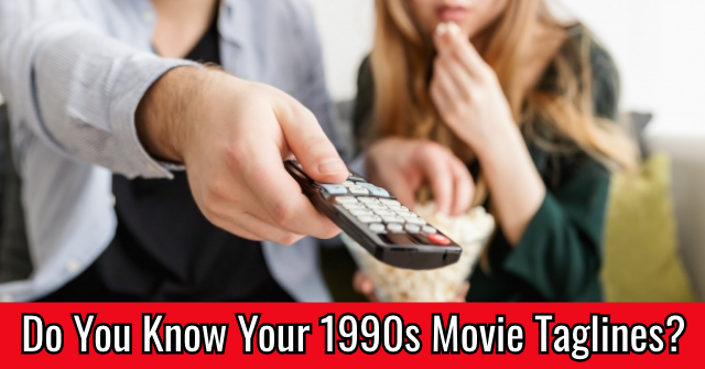 Do You Know Your 1990s Movie Taglines?