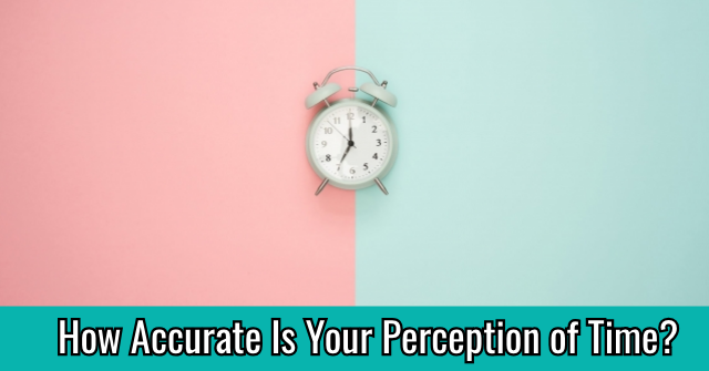 How Accurate Is Your Perception of Time?
