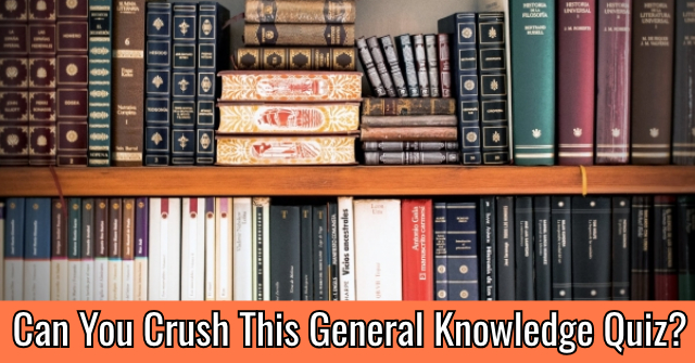 Can You Crush This General Knowledge Quiz?