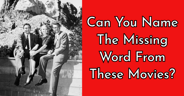Can You Name The Missing Word From These Movies?