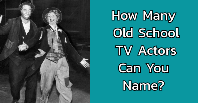 How Many Old School TV Actors Can You Name?