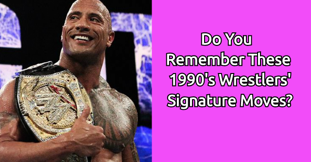Do You Remember these 1990's Wrestlers' Signature Moves?