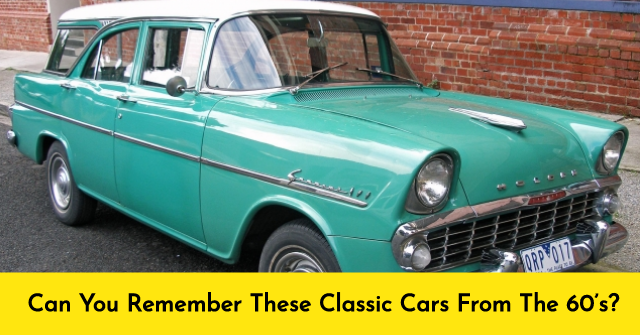 Can You Remember These Classic Cars From The 60's?