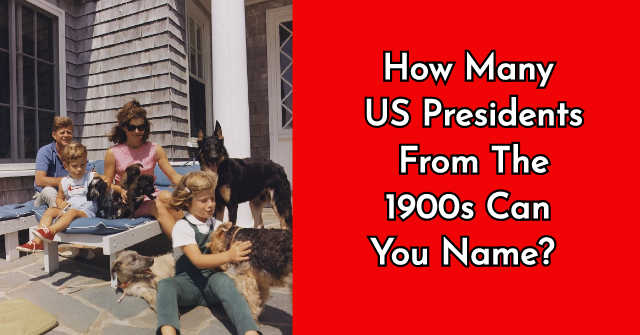 How Many US President From The 1900s Can You Name?