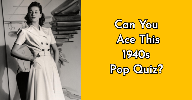 Can You Ace This 1940s Pop Quiz?
