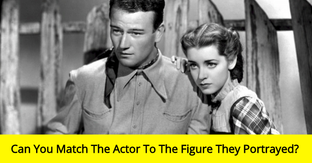 Can You Match The Actor To The Figure They Portrayed?