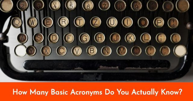 How Many Basic Acronyms Do You Actually Know?