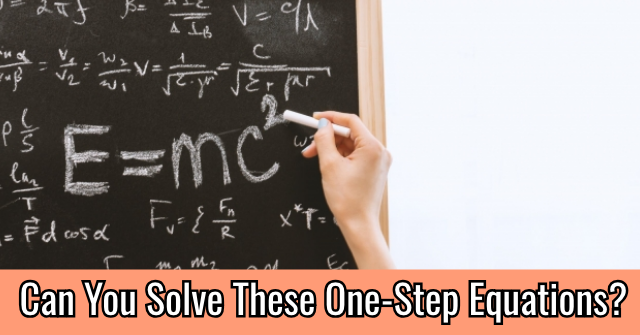 Can You Solve These One-Step Equations?
