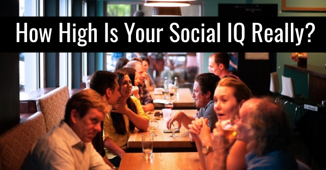 How High Is Your Social IQ Really?
