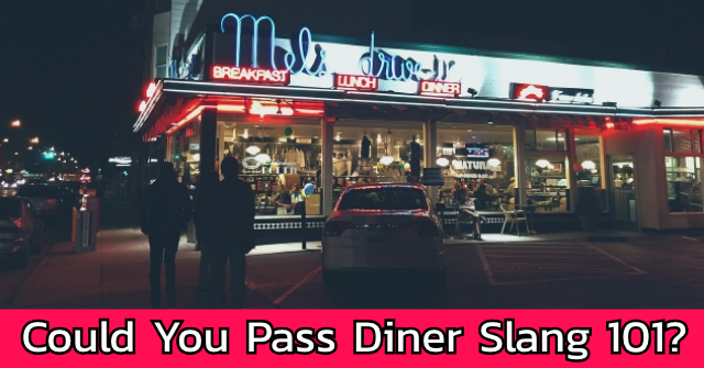 Could You Pass Diner Slang 101?