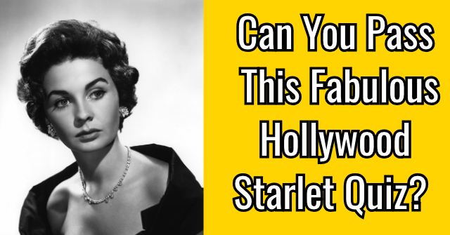 Can You Pass This Fabulous Hollywood Starlet Quiz?