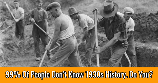 99% Of People Don't Know 1930s History. Do You?