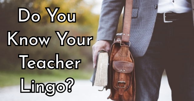 Do You Know Your Teacher Lingo?