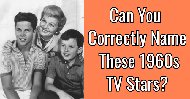 Can You Correctly Name These 1960s TV Stars?